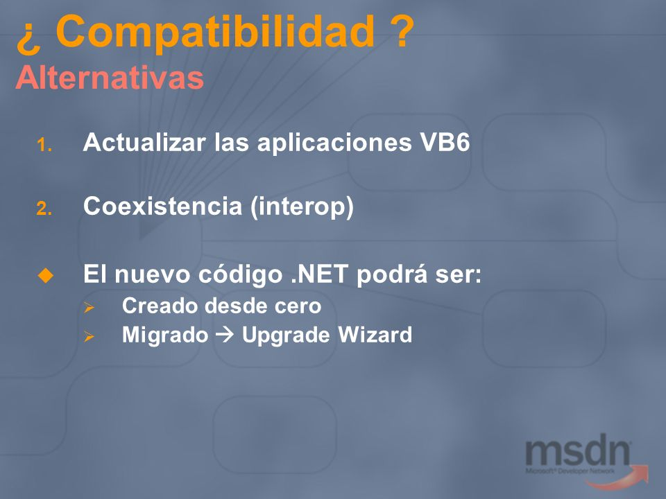¿ Compatibilidad Alternativas