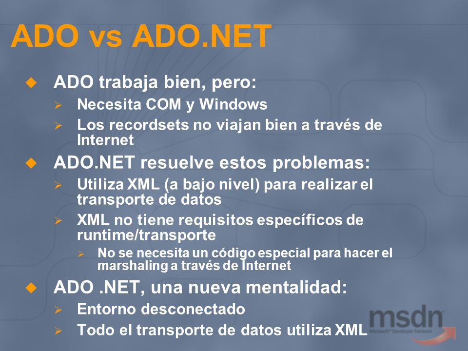 ADO vs ADO.NET ADO trabaja bien, pero: