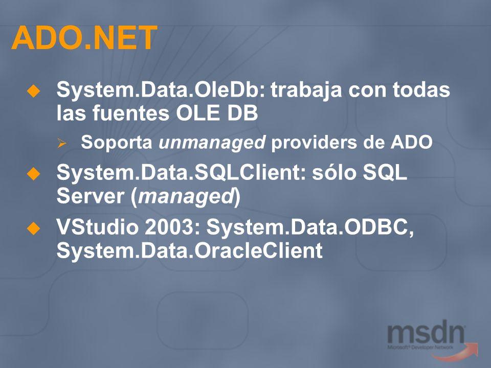 ADO.NET System.Data.OleDb: trabaja con todas las fuentes OLE DB