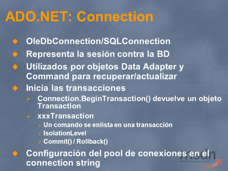 ADO.NET: Connection OleDbConnection/SQLConnection