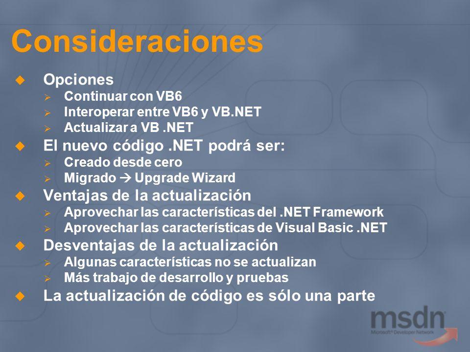 Consideraciones Opciones El nuevo código .NET podrá ser: