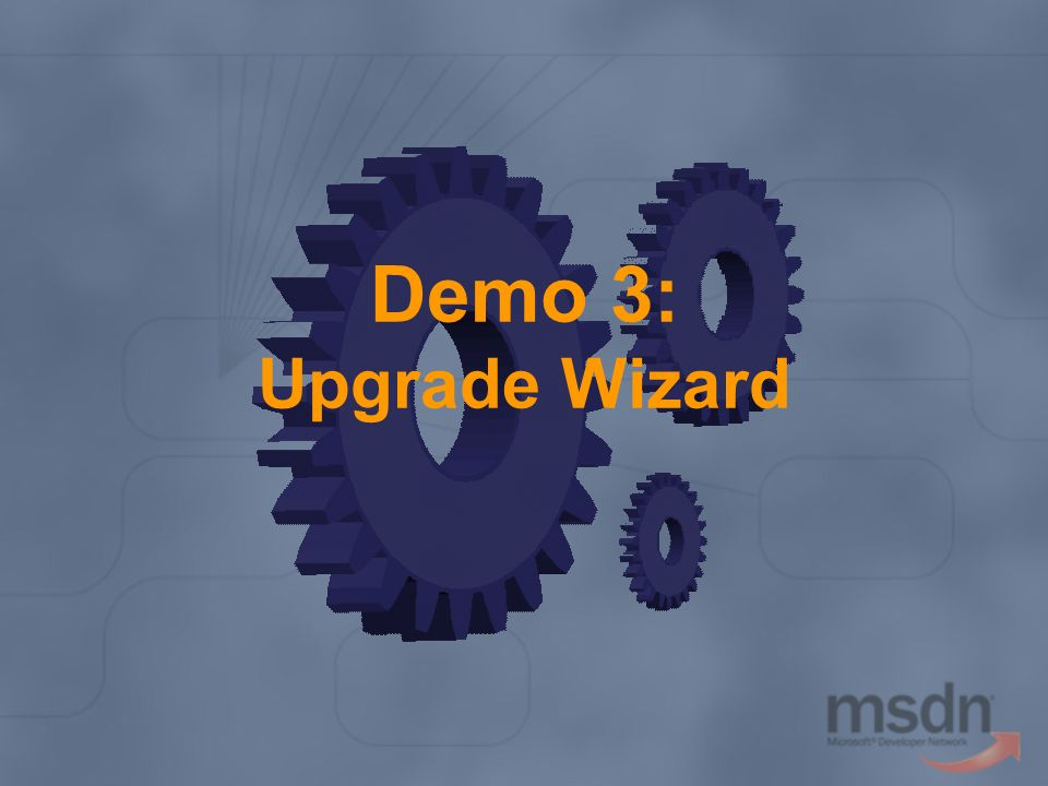 Demo 3: Upgrade Wizard