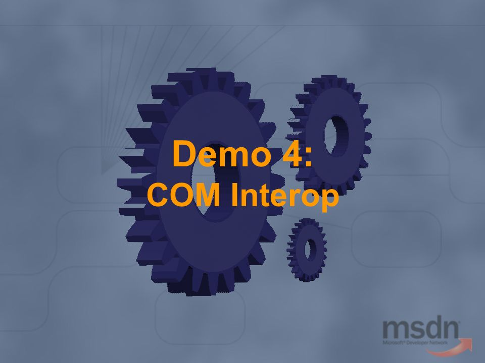 Demo 4: COM Interop