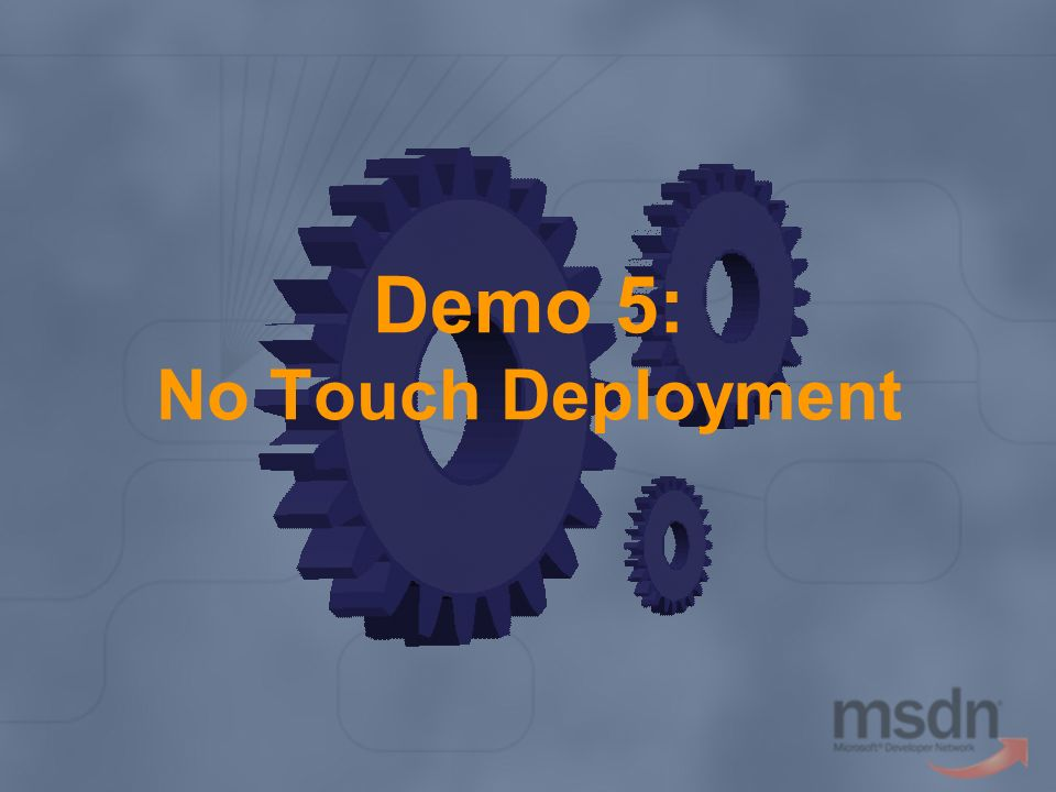 Demo 5: No Touch Deployment