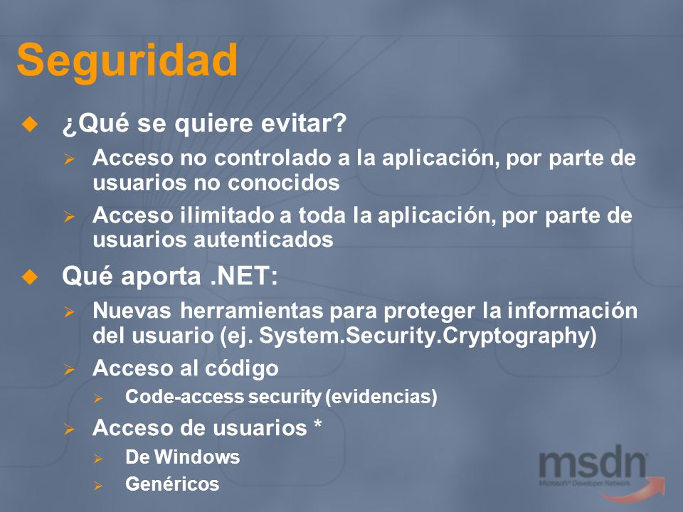 Seguridad ¿Qué se quiere evitar Qué aporta .NET: