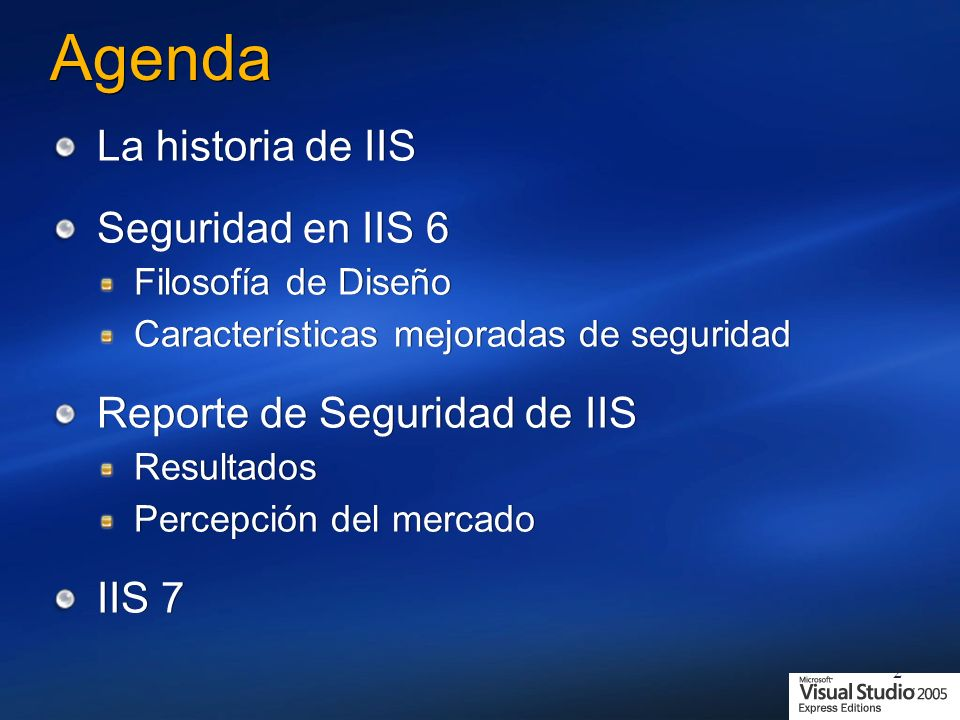 Agenda La historia de IIS Seguridad en IIS 6