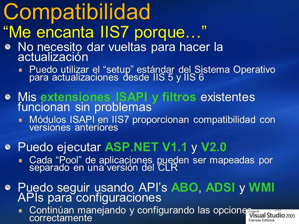 Compatibilidad Me encanta IIS7 porque…