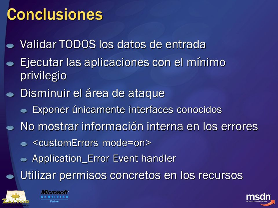 Conclusiones Validar TODOS los datos de entrada