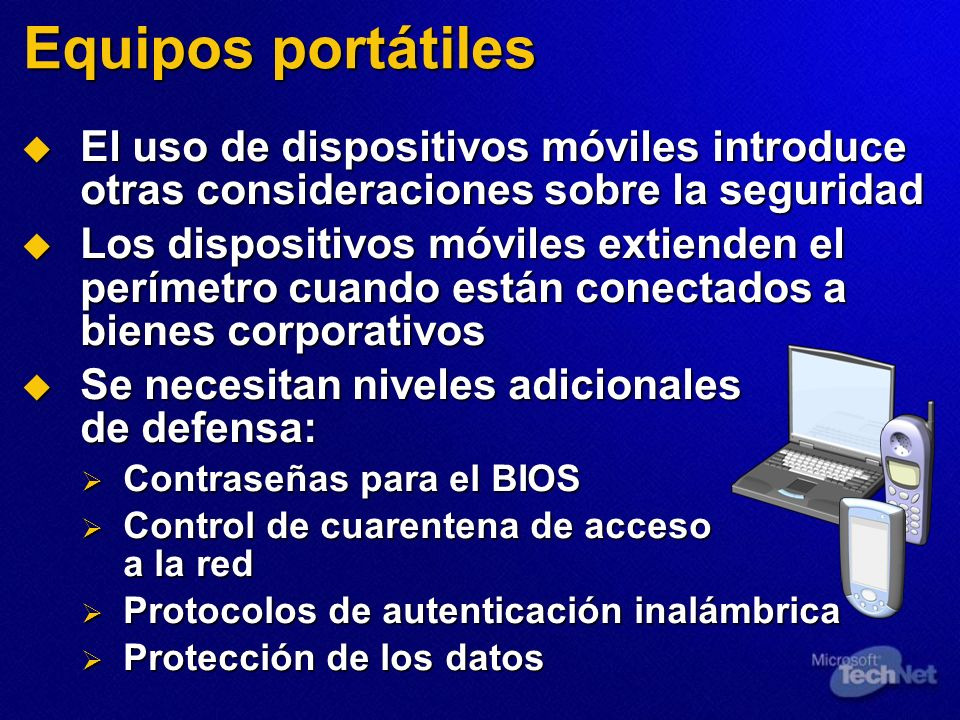 Equipos portátilesEl uso de dispositivos móviles introduce otras consideraciones sobre la seguridad.