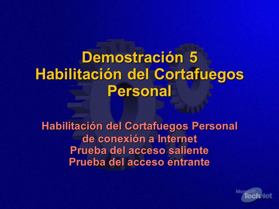 Demostración 5 Habilitación del Cortafuegos Personal Habilitación del Cortafuegos Personal de conexión a Internet Prueba del acceso saliente Prueba del acceso entrante