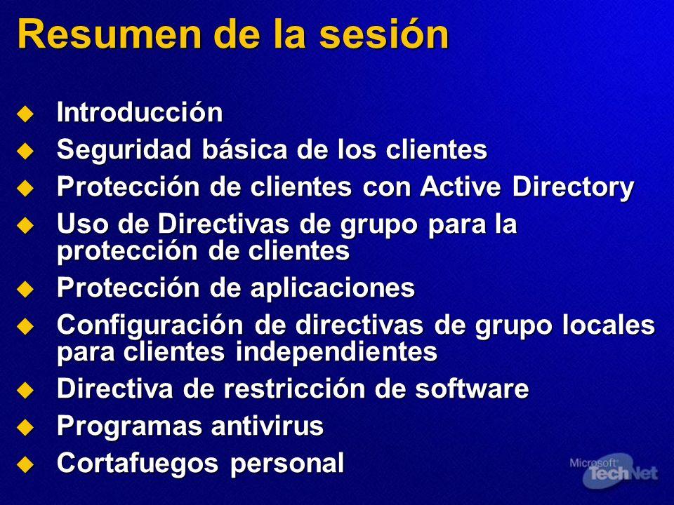 Resumen de la sesión Introducción Seguridad básica de los clientes