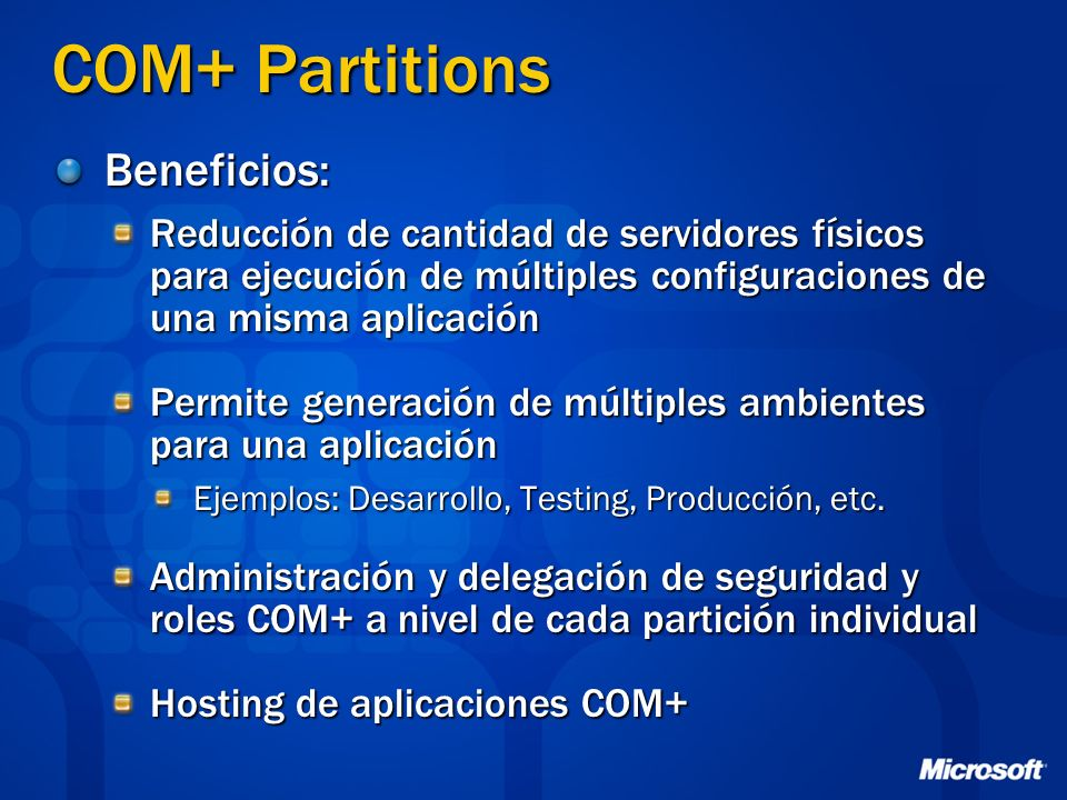 COM+ Partitions Beneficios: