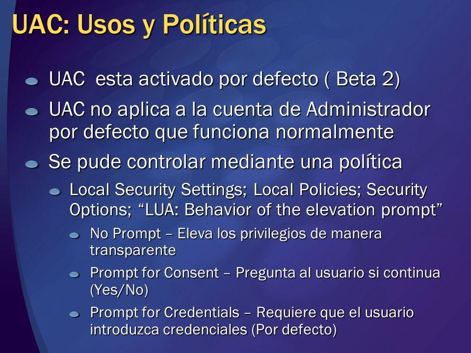 UAC: Usos y Políticas UAC esta activado por defecto ( Beta 2)