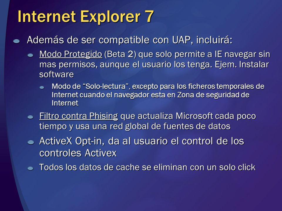 Internet Explorer 7 Además de ser compatible con UAP, incluirá: