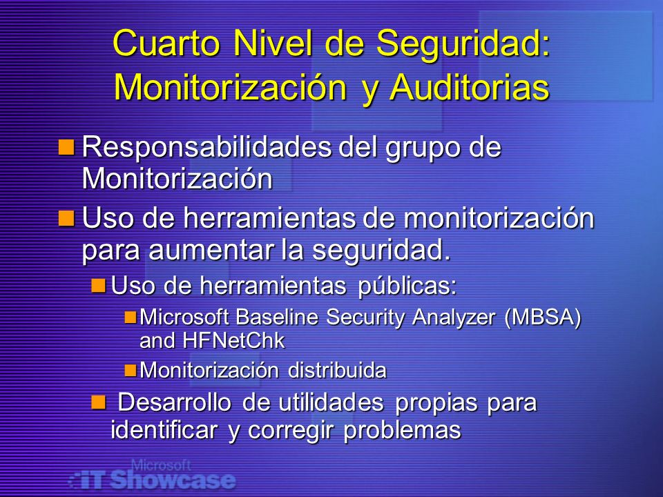 Cuarto Nivel de Seguridad: Monitorización y Auditorias
