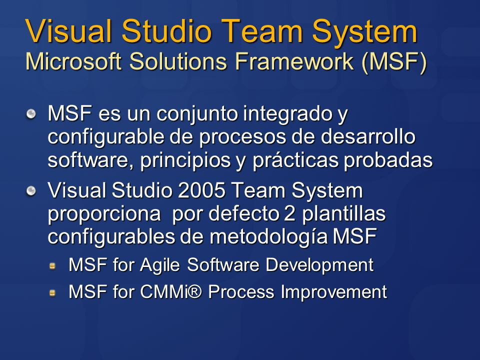 Visual Studio Team System Microsoft Solutions Framework (MSF)