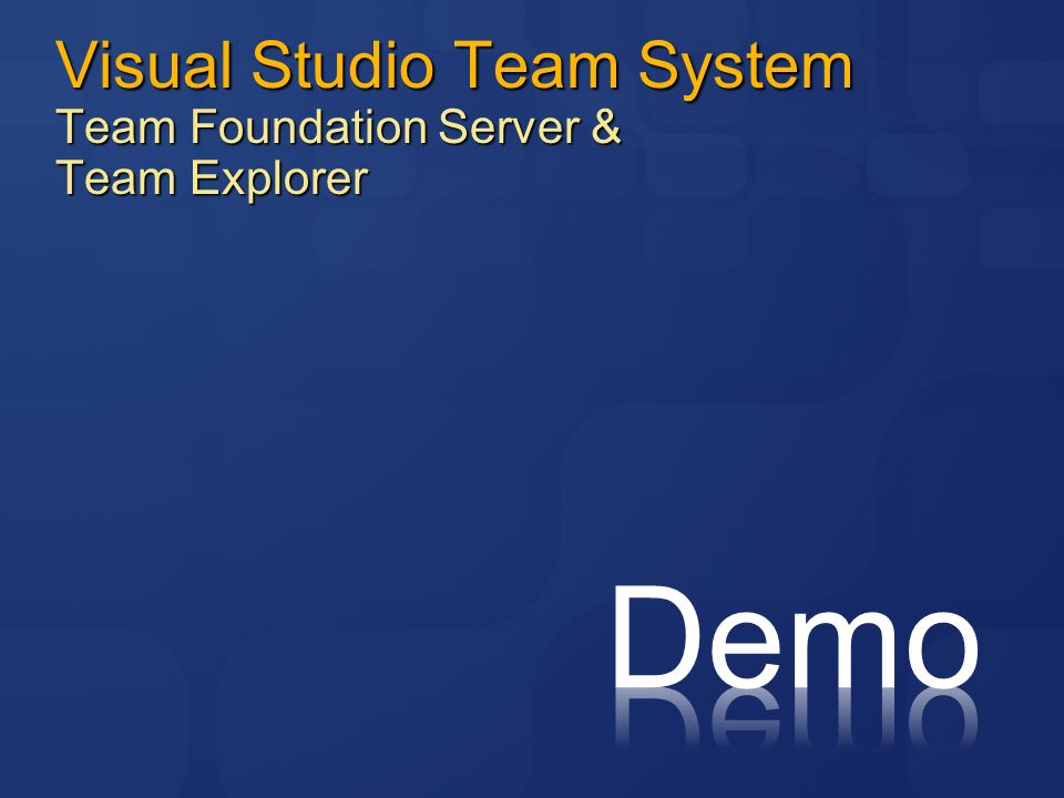 Visual Studio Team System Team Foundation Server & Team Explorer