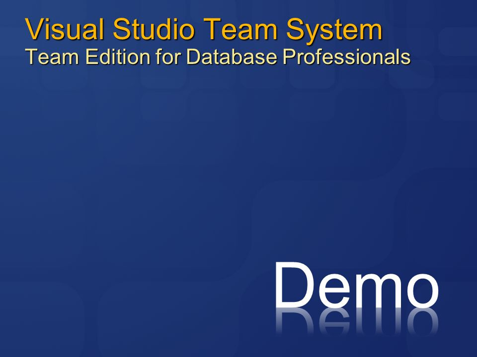 Visual Studio Team System Team Edition for Database Professionals