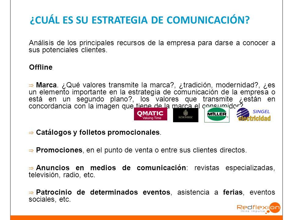 ¿CUÁL ES SU ESTRATEGIA DE COMUNICACIÓN