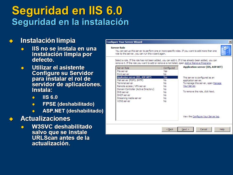Seguridad en IIS 6.0 Seguridad en la instalación