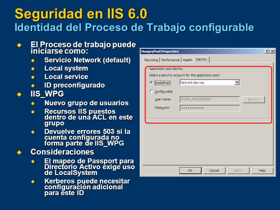 Seguridad en IIS 6.0 Identidad del Proceso de Trabajo configurable