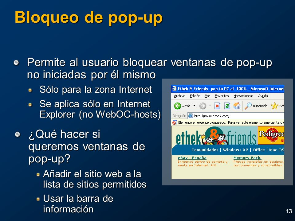 2004 MVP Global Summit April 4-7, 2004. Bloqueo de pop-up. Permite al usuario bloquear ventanas de pop-up no iniciadas por él mismo.