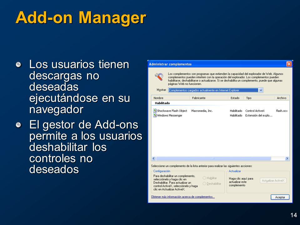 2004 MVP Global SummitApril 4-7, 2004. Add-on Manager. Los usuarios tienen descargas no deseadas ejecutándose en su navegador.