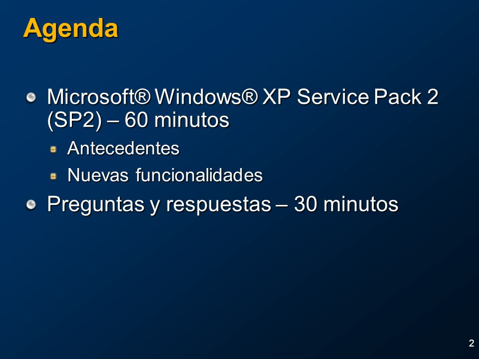 Agenda Microsoft® Windows® XP Service Pack 2 (SP2) – 60 minutos