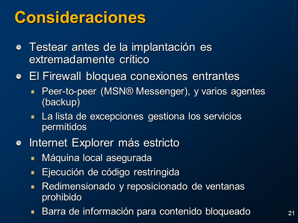2004 MVP Global Summit April 4-7, 2004. Consideraciones. Testear antes de la implantación es extremadamente crítico.