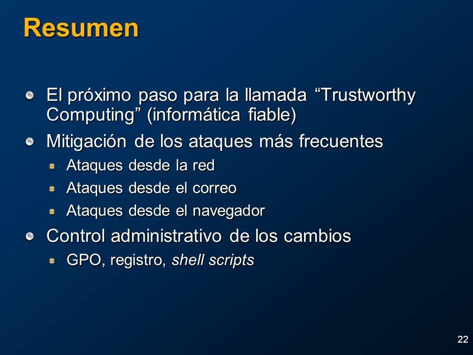 2004 MVP Global Summit April 4-7, 2004. Resumen. El próximo paso para la llamada Trustworthy Computing (informática fiable)
