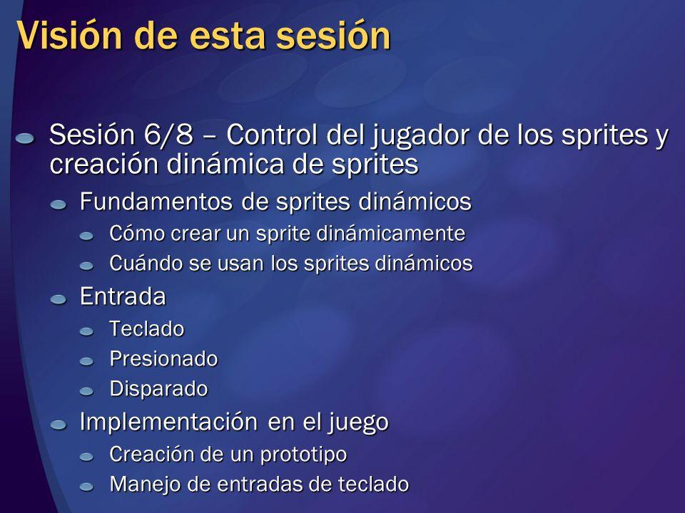 Visión de esta sesión Sesión 6/8 – Control del jugador de los sprites y creación dinámica de sprites.