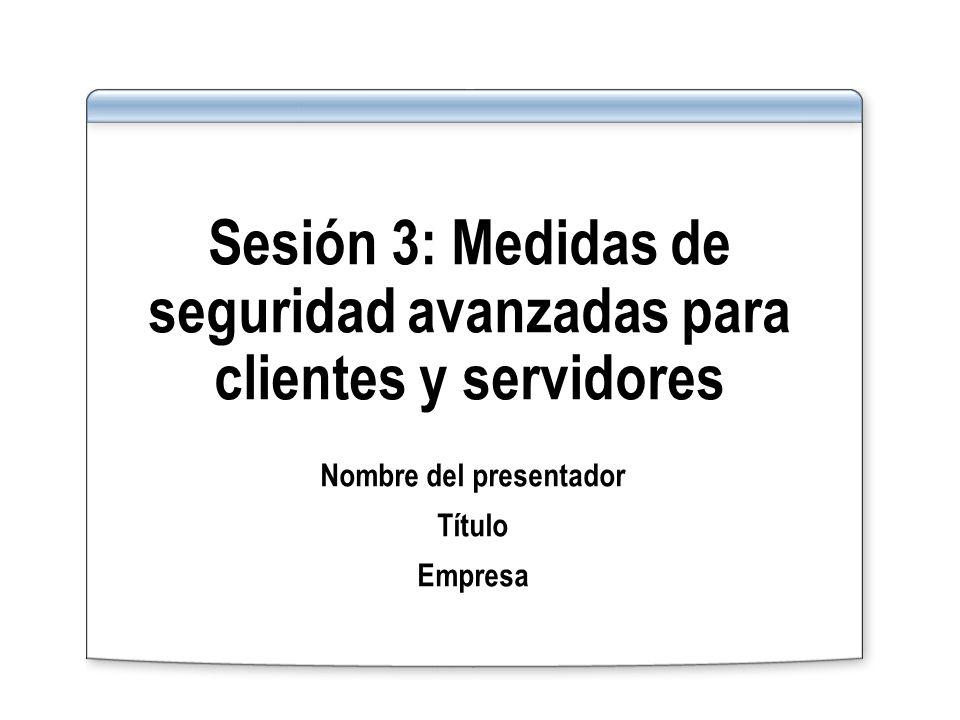 Sesión 3: Medidas de seguridad avanzadas para clientes y servidores