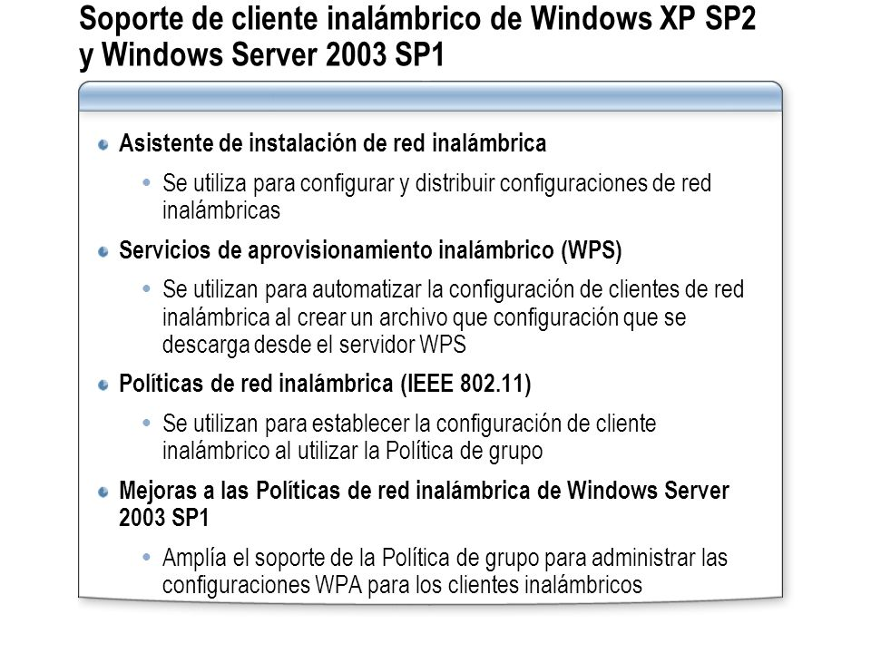 Soporte de cliente inalámbrico de Windows XP SP2 y Windows Server 2003 SP1