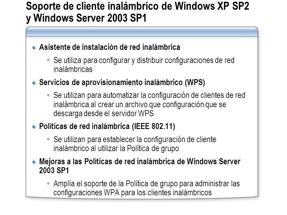 Soporte de cliente inalámbrico de Windows XP SP2 y Windows Server 2003 SP1