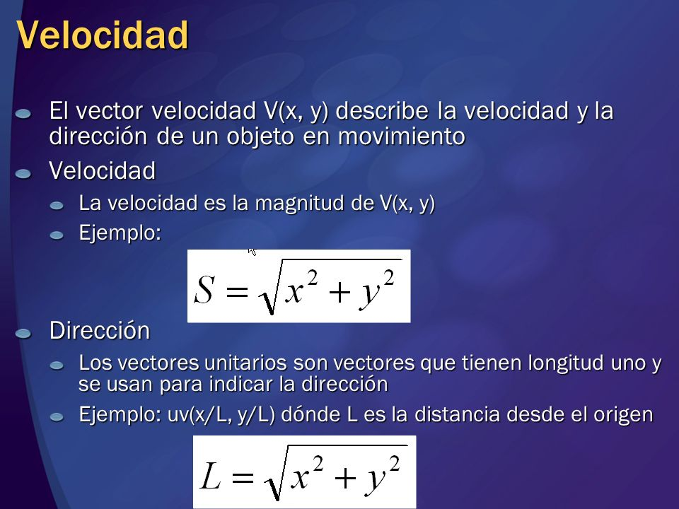 VelocidadEl vector velocidad V(x, y) describe la velocidad y la dirección de un objeto en movimiento.