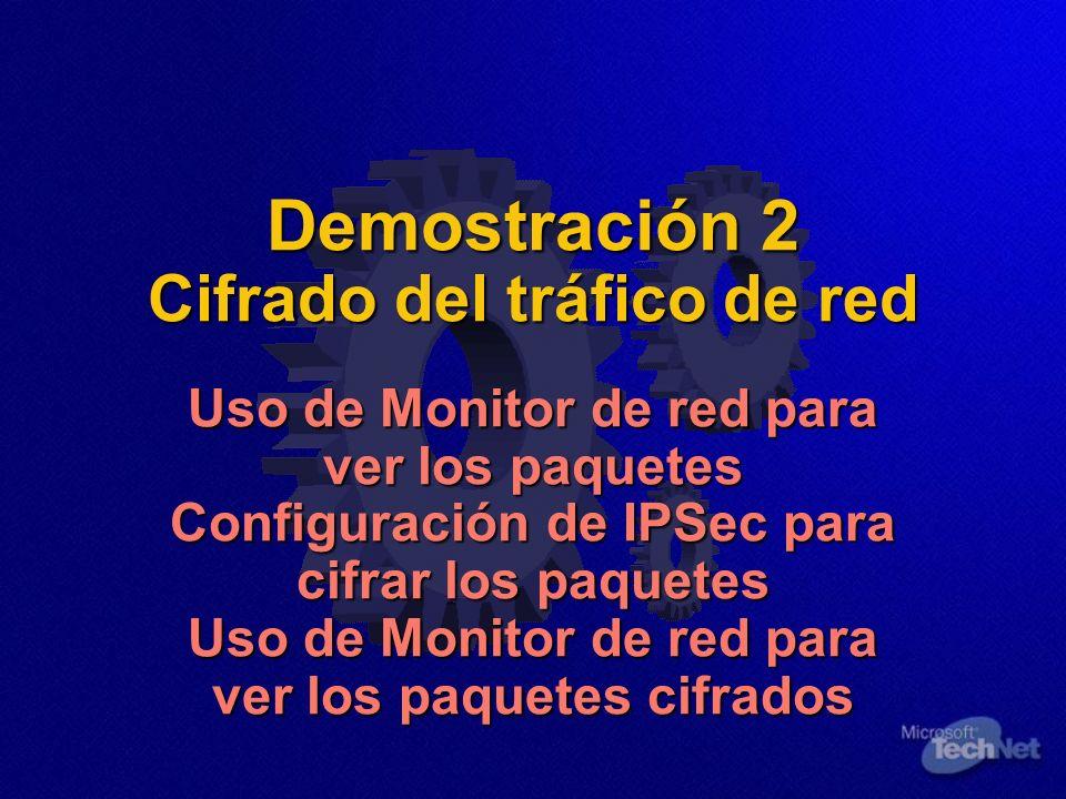 Demostración 2 Cifrado del tráfico de red Uso de Monitor de red para ver los paquetes Configuración de IPSec para cifrar los paquetes Uso de Monitor de red para ver los paquetes cifrados