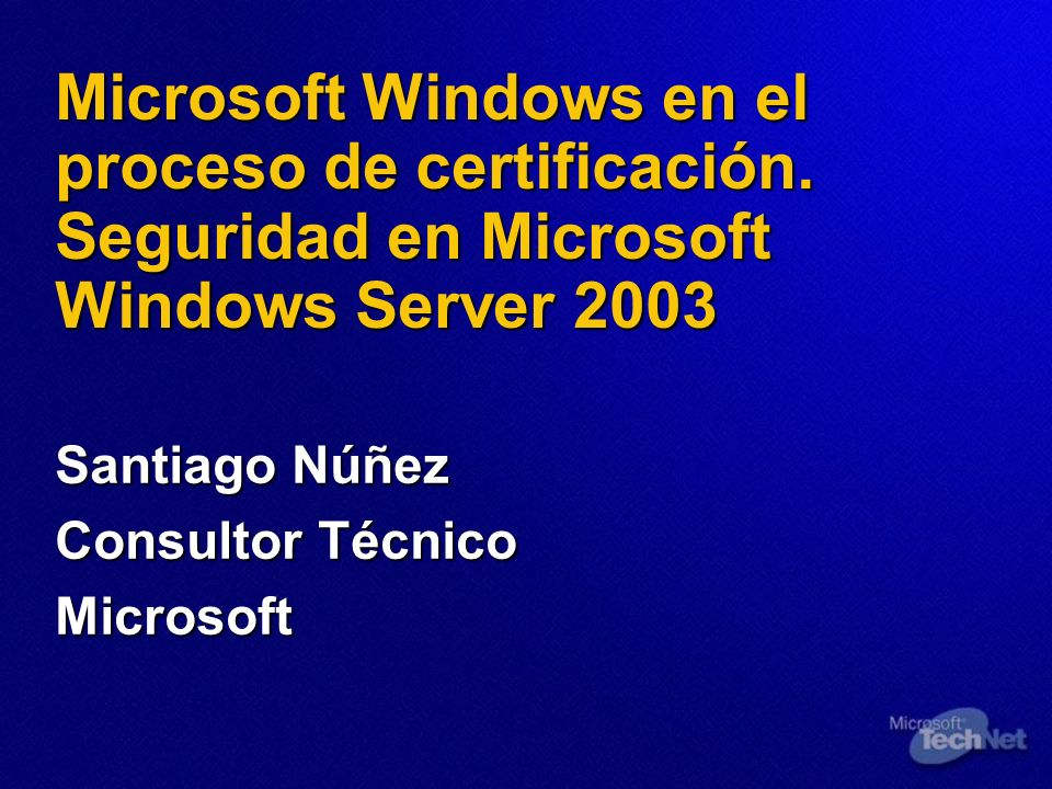 Santiago Núñez Consultor Técnico Microsoft