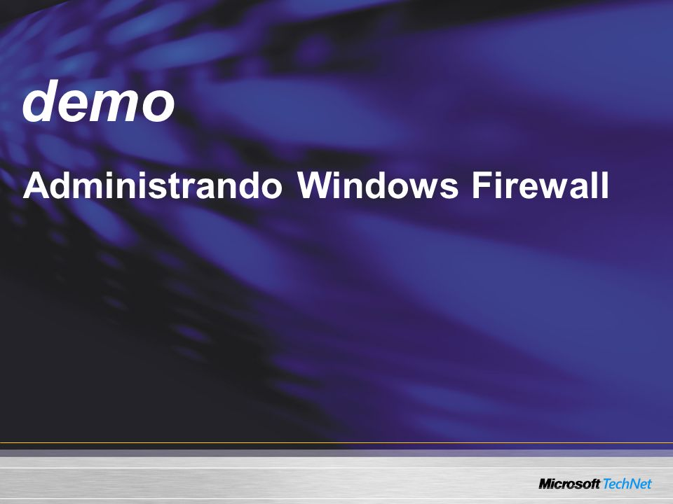 Demo demo Administrando Windows Firewall