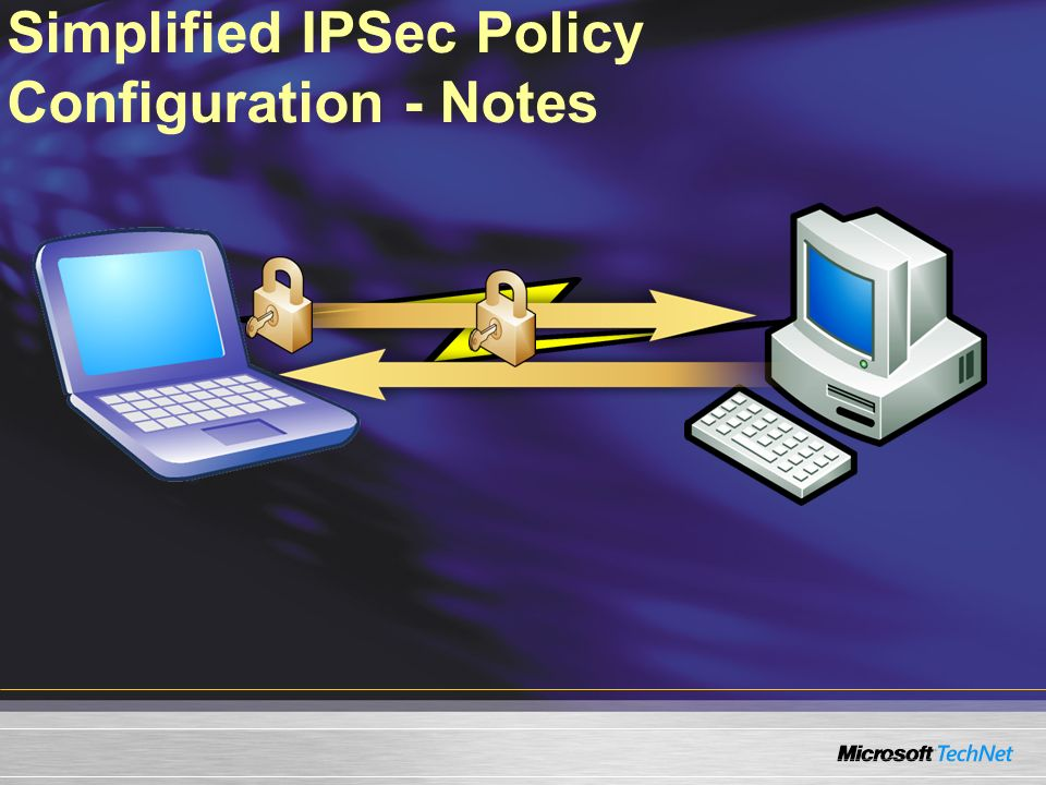 Simplified IPSec Policy Configuration - Notes