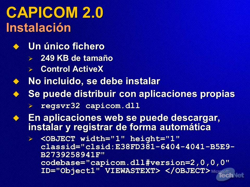 CAPICOM 2.0 Instalación Un único fichero No incluido, se debe instalar