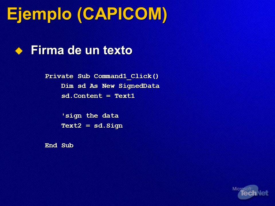 Ejemplo (CAPICOM) Firma de un texto Private Sub Command1_Click()