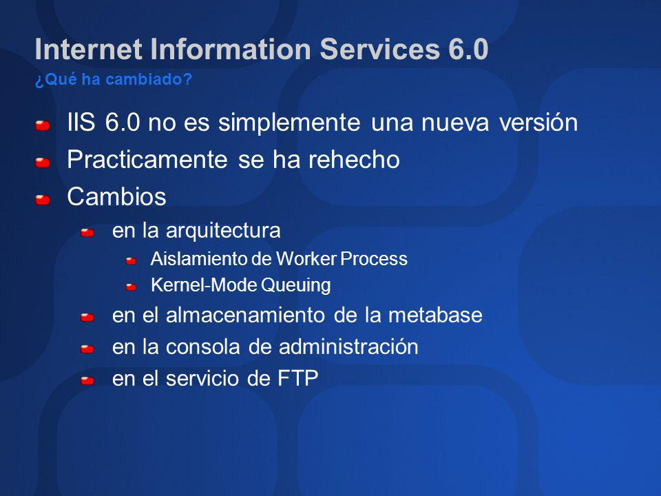 Internet Information Services 6.0 ¿Qué ha cambiado