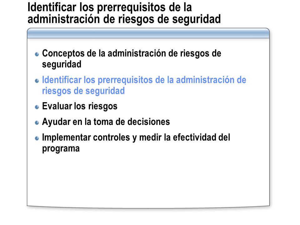 Identificar los prerrequisitos de la administración de riesgos de seguridad