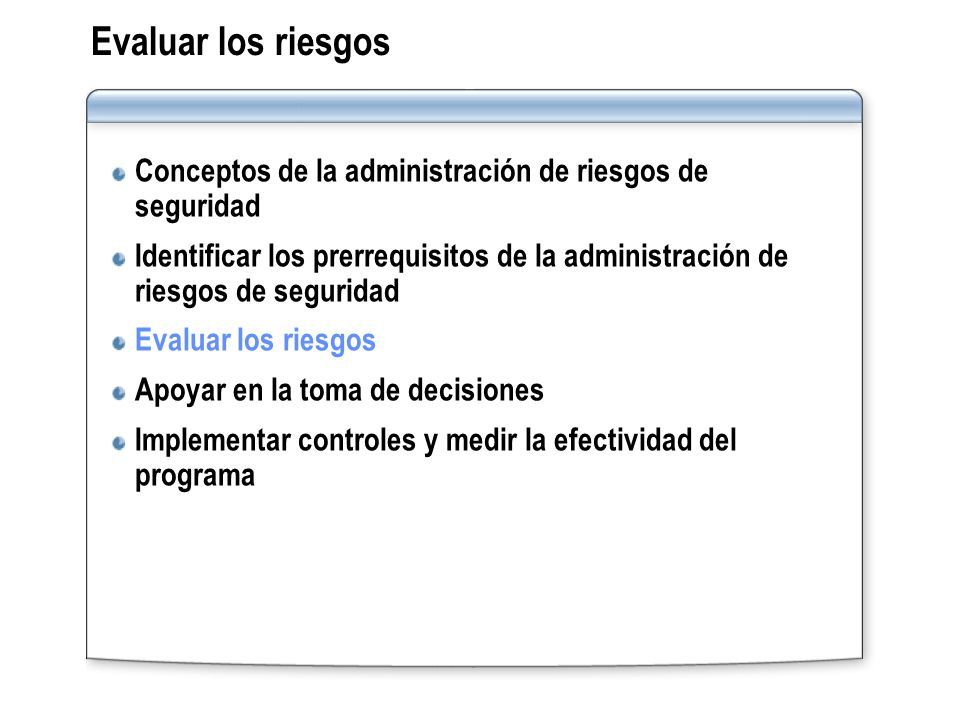 Evaluar los riesgos Conceptos de la administración de riesgos de seguridad.