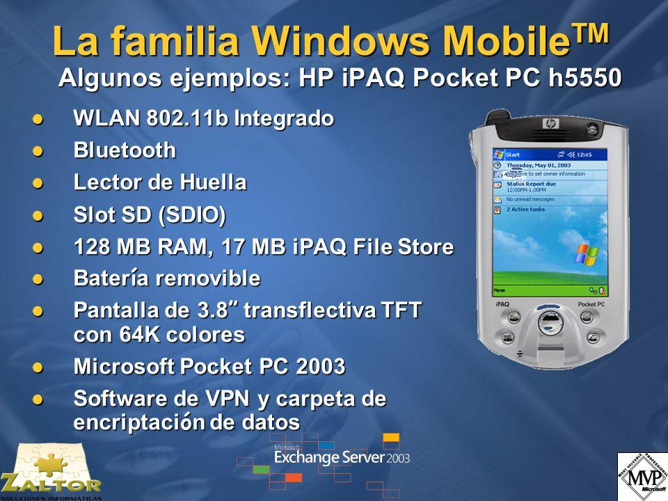La familia Windows MobileTM Algunos ejemplos: HP iPAQ Pocket PC h5550