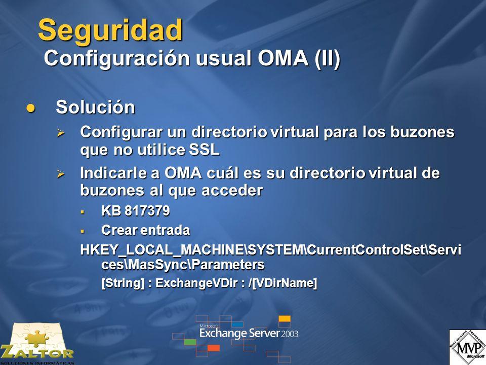 Seguridad Configuración usual OMA (II)