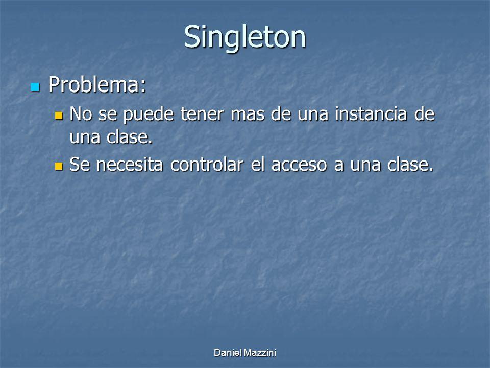 Singleton Problema: No se puede tener mas de una instancia de una clase. Se necesita controlar el acceso a una clase.