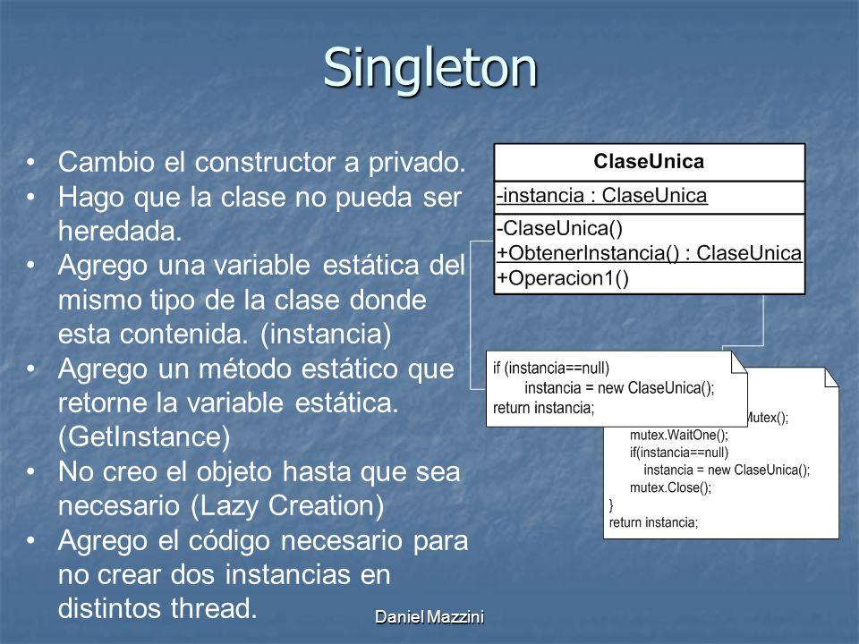 Singleton Cambio el constructor a privado.