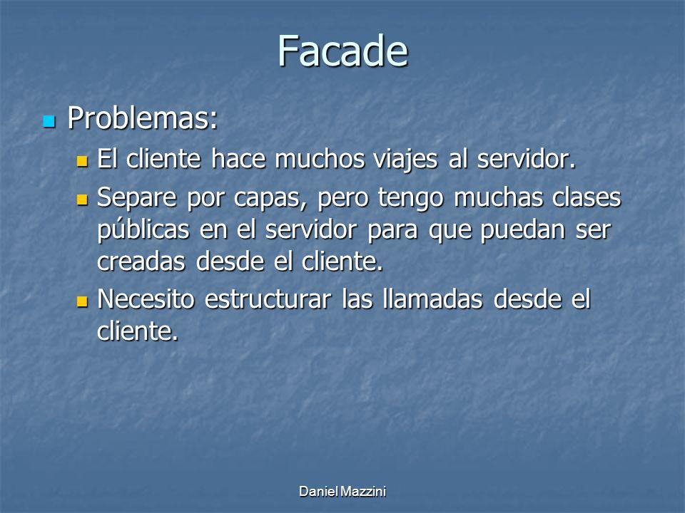 Facade Problemas: El cliente hace muchos viajes al servidor.