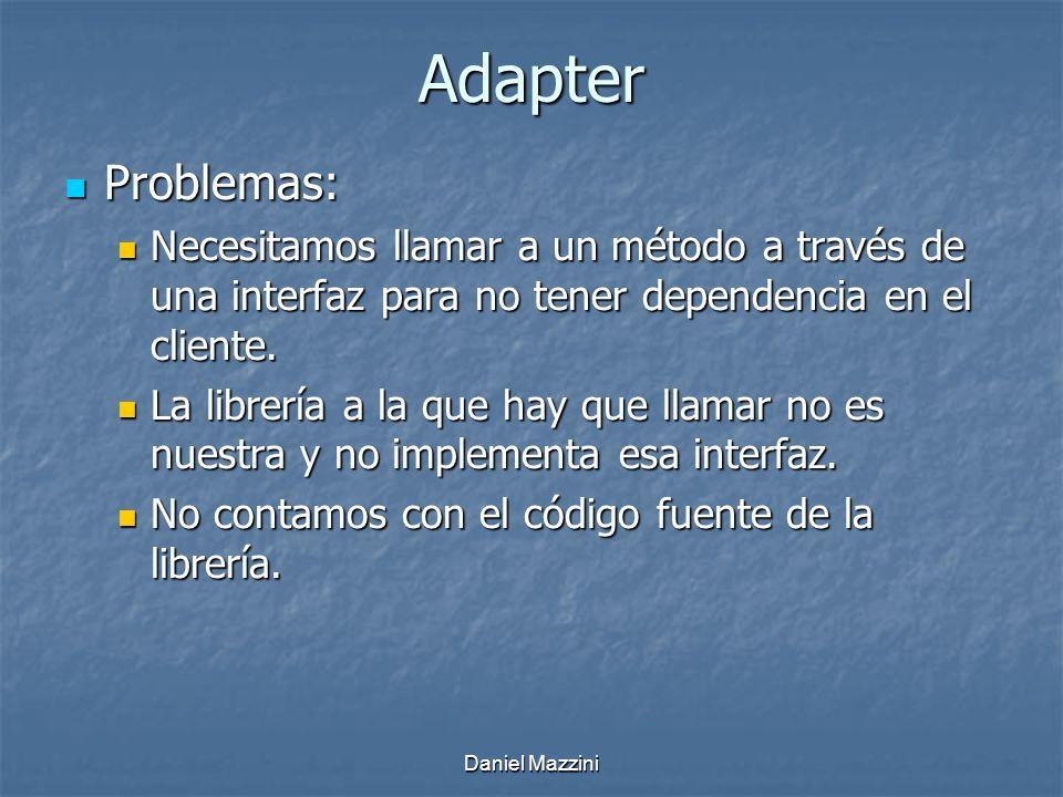 Adapter Problemas: Necesitamos llamar a un método a través de una interfaz para no tener dependencia en el cliente.
